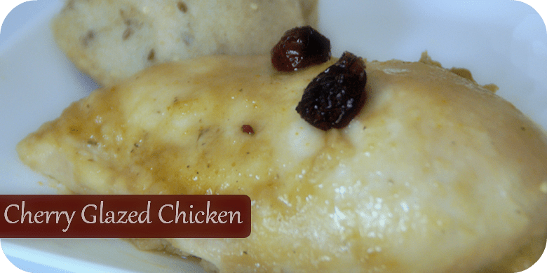Cherry Glazed Chicken / Busy Mom's Helper