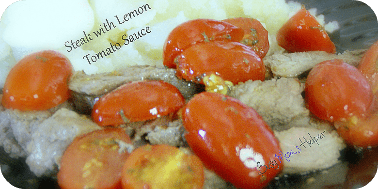 Steak with Lemon Tomato Sauce / Busy Mom's Helper