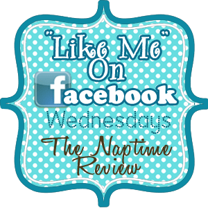 """Like Me"" on Facebook Wednesday with The Naptime Review"