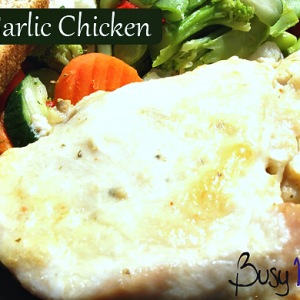 Parmesan Garlic Chicken / Busy Mom's Helper