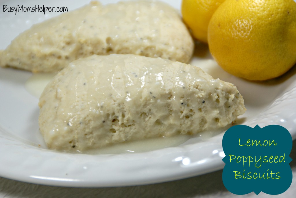Lemon Poppyseed Biscuits / Busy Mom's Helper