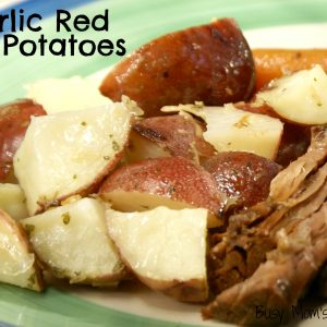 Garlic Red Potatoes / Busy Mom's Helper