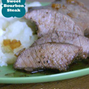 Sweet Bourbon Steak / Busy Mom's Helper