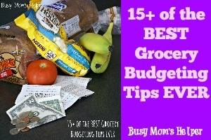 15+ of the BEST Grocery Budgeting Tips EVER / by Busy Mom's Helper