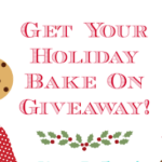 Get Your Holiday Bake On Giveaway!