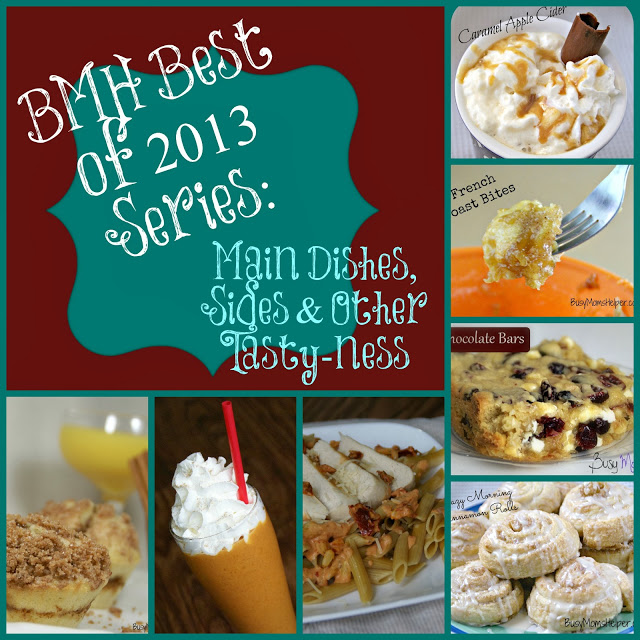 Best of 2013 Series: Main Dishes, Sides & Other Tasty-ness / Busy Mom's Helper