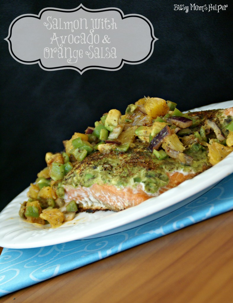 Salmon with Avocado & Orange Salsa / Busy Mom's Helper