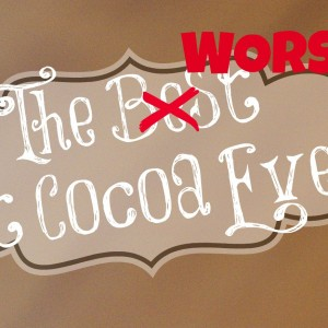 The Worst Hot Cocoa Ever, plus some GREAT Hot Cocoa Recipes / Busy Mom's Helper
