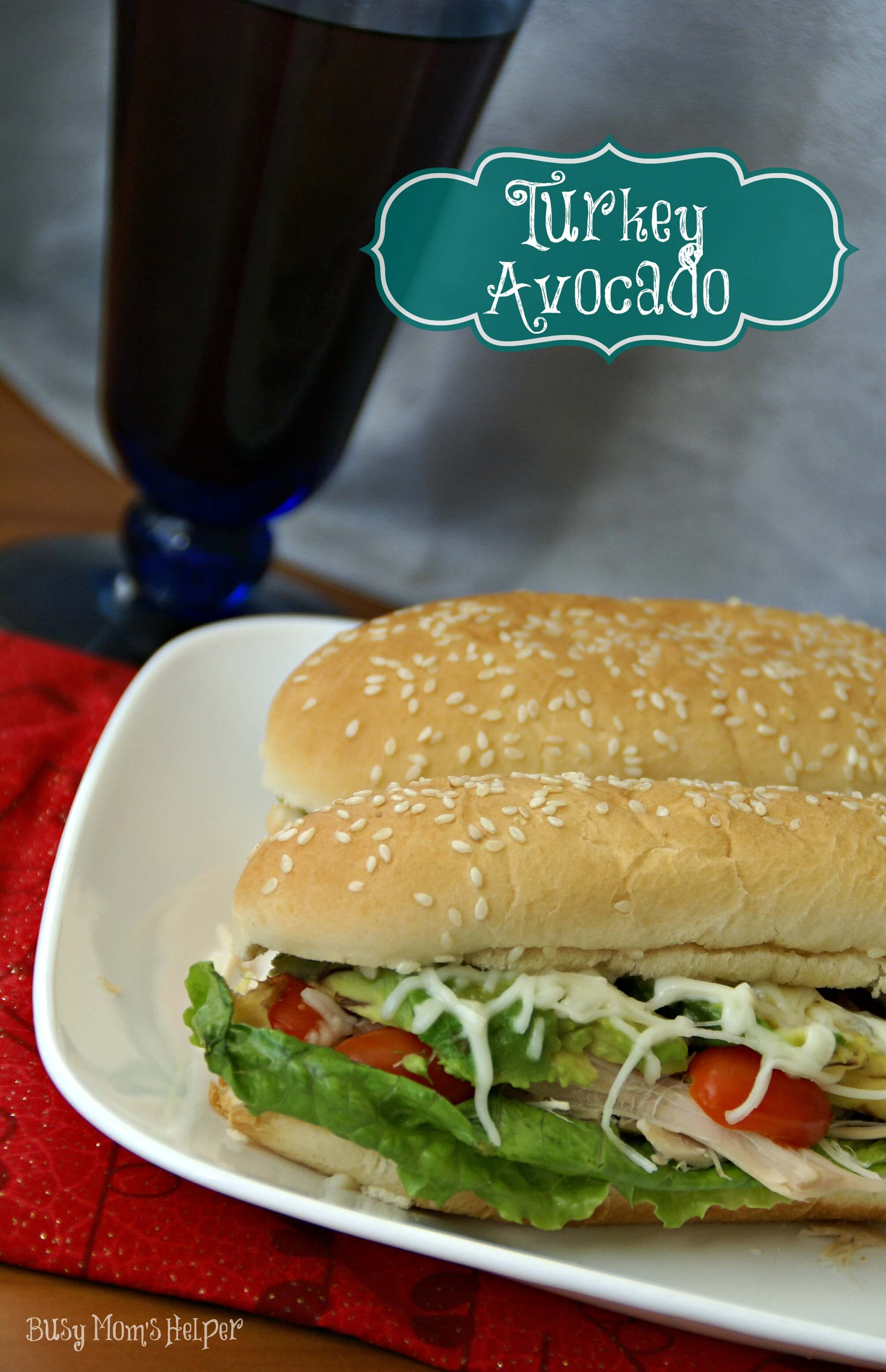 Turkey Avocado Sandwich / Busy Mom's Helper