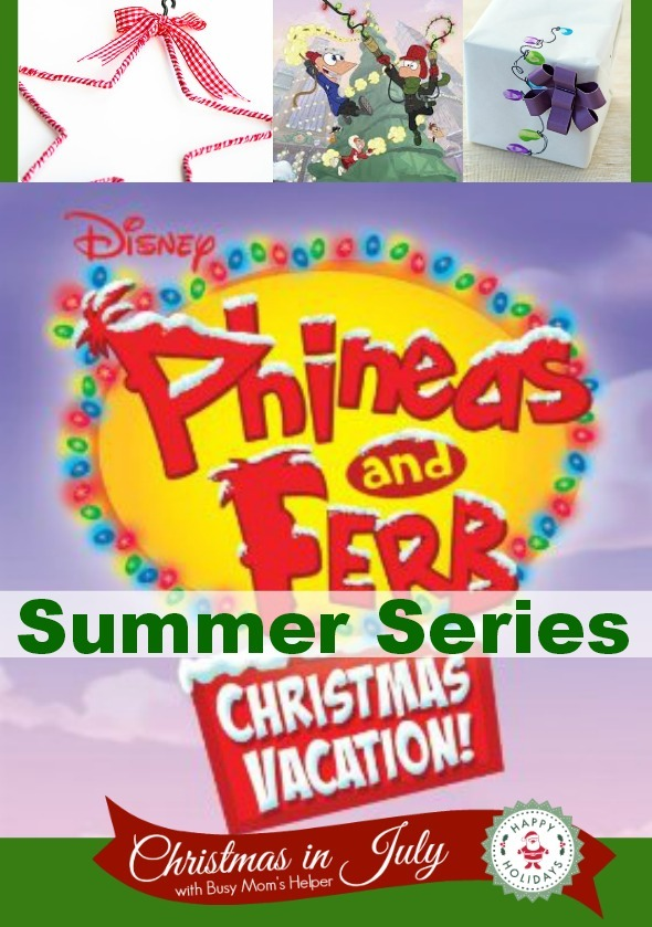 Phineas & Ferb Summer Series: Christmas in July / by Busy Mom's Helper #Christmas #P&FSummer #KidsCrafts