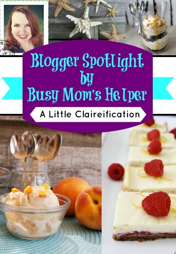 Spotlight: A Little Claireification / by Busy Mom's Helper #blogspotlight