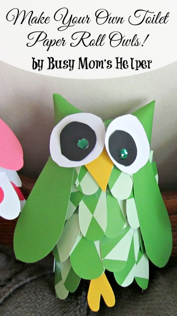 Make Your Own Toilet Paper Roll Owls / by Busy Mom's Helper #craft #Owl #ToiletPaperCraft
