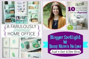 Blogger Spotlight: Just a Girl and Her Blog / by Busy Mom's Helper #FavoriteBloggers #Organization