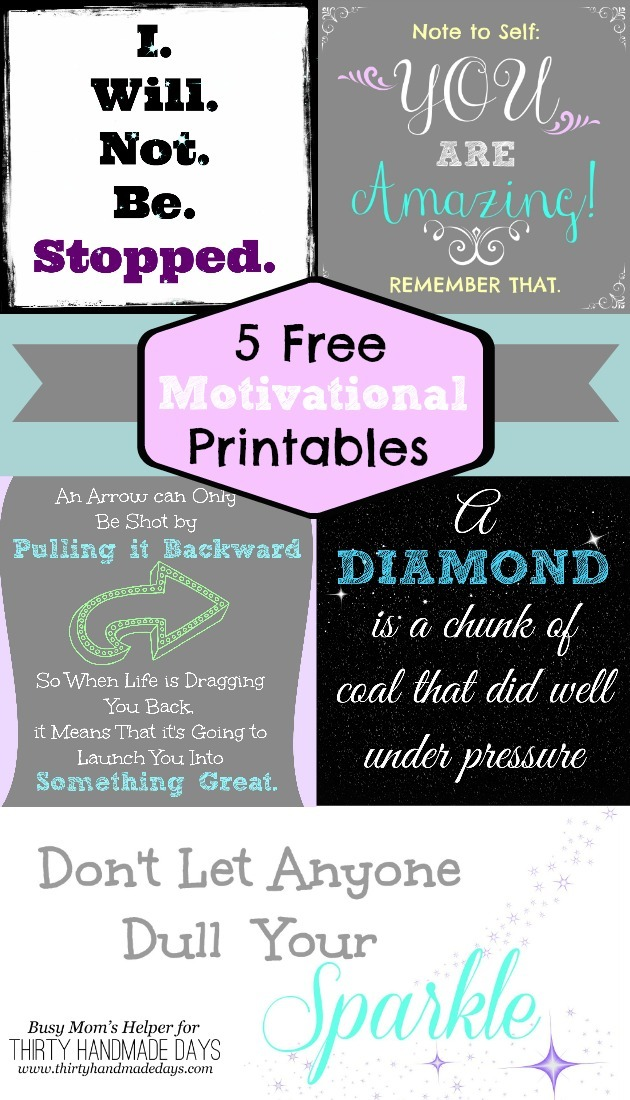 5 Free Motivational Printables / by Busy Mom's Helper for ThirtyHandmadeDays.com