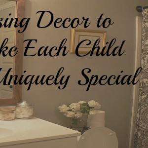 Using Decor to Make Each Child Feel Uniquely Special by Riggstown Road for Busy Mom's Helper