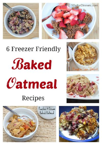 6-Freezer-Friendly-Baked-Oatmeal-Recipes-from-5DollarDinners / Round up on Carrie Elle