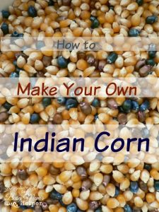 Make Your Own Indian Corn by Riggstown Road for Busy Mom's Helper