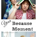 Your Because Moment