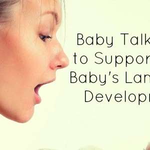How to Support Your Baby's Language Development