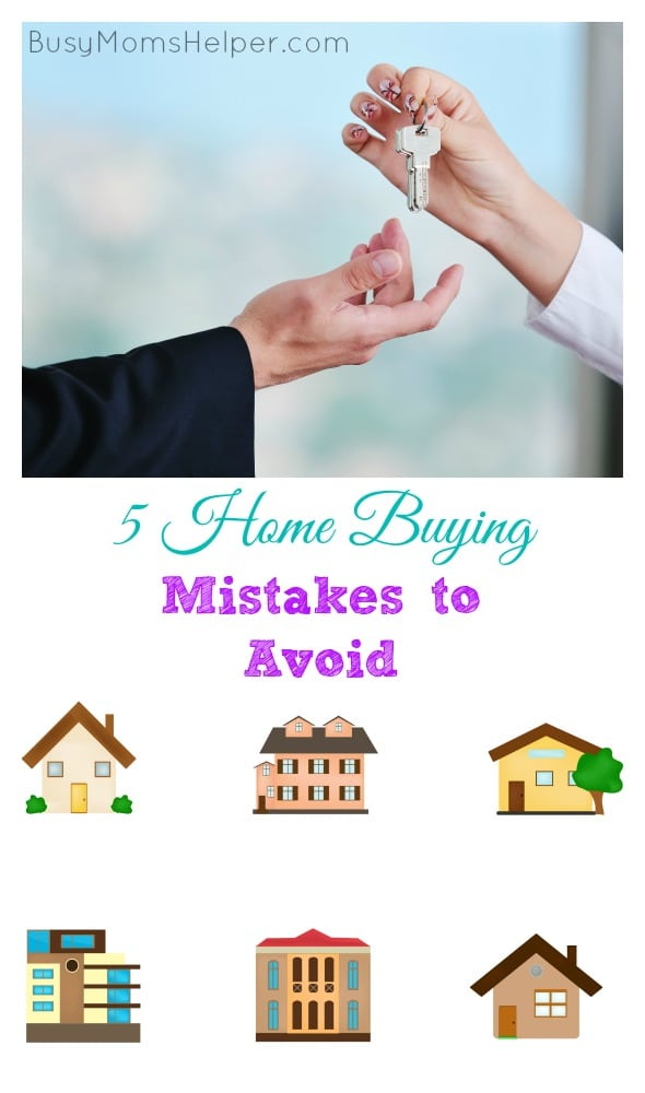 5 Home Buying Mistakes to Avoid / by BusyMomsHelper.com #CapitalOneHomeLoans #ad @CapitalOne