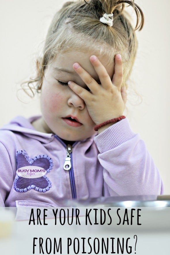 How to keep your kids safe from poison / by BusyMomsHelper.com #makesafehappen #IC #ad #upandaway