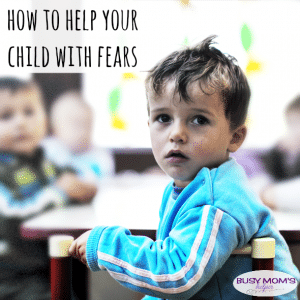 How to Help Your Child with Fears