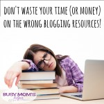 My Favorite Blogging Resources / by BusyMomsHelper.com / Don't waste your time or money of the wrong blogging ebooks, courses or products - here's what I use that I love!