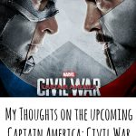 My Thoughts on the upcoming Captain America: Civil War