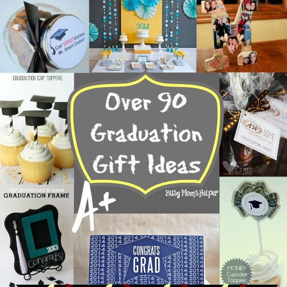Over 90 Graduation Gift Ideas / round up by BusyMomsHelper.com / Great ideas for graduation / Lots of fun graduation printables