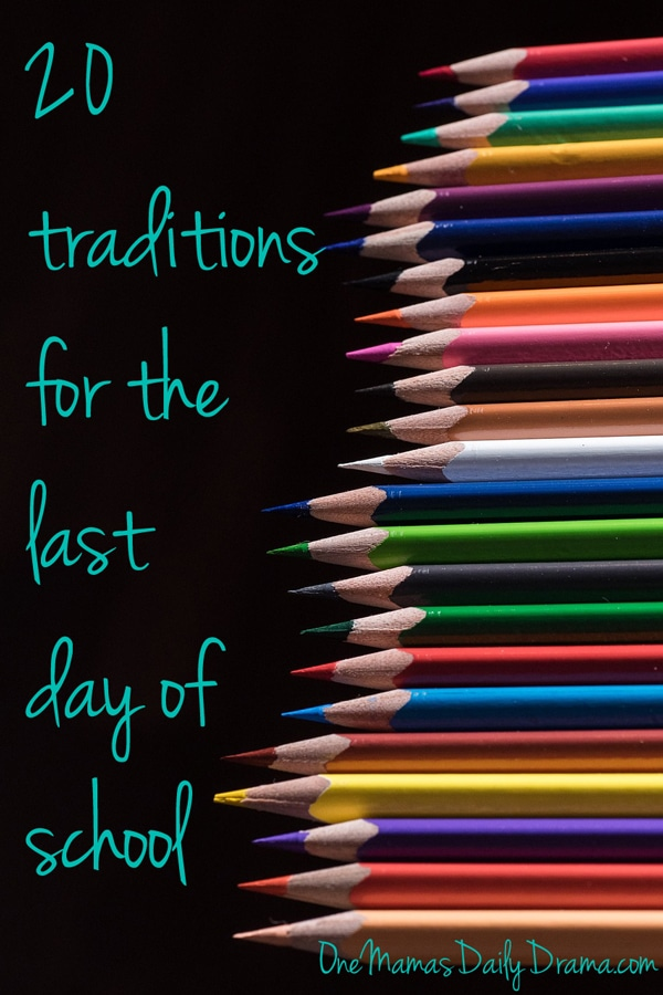 20 traditions for the last day of school by OneMamasDailyDrama.com