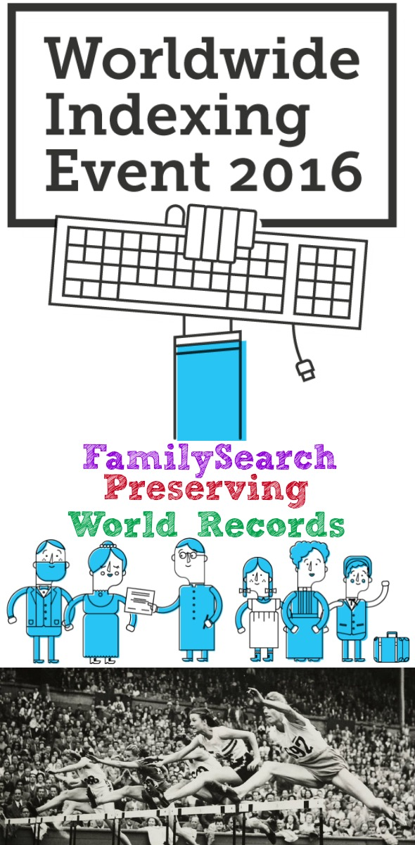 FamilySearch Preserving World Records / Worldwide Indexing Event / BusyMomsHelper.com / LDS / Genealogy