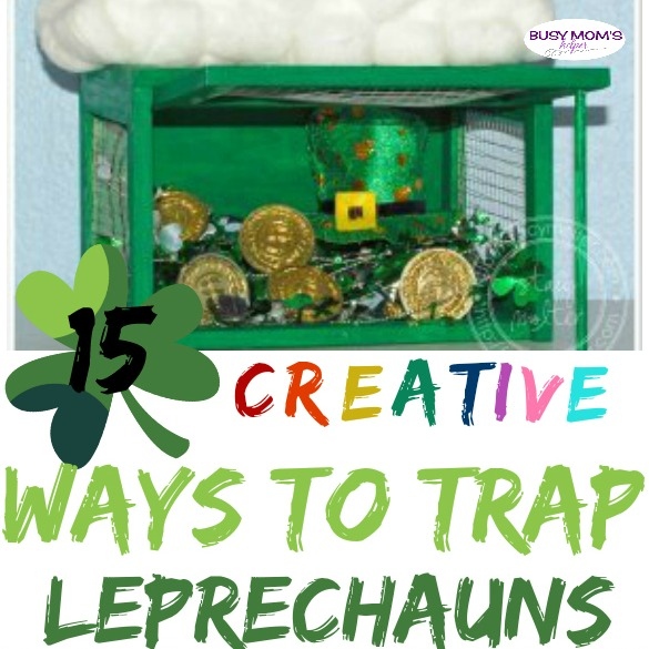 15 Creative Ways to Trap Leprechauns - Busy Moms Helper