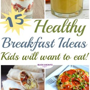 15 Healthy Breakfast Ideas Kids Will Want to Eat