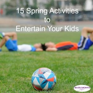 15 Spring Activities to Entertain Your Kids