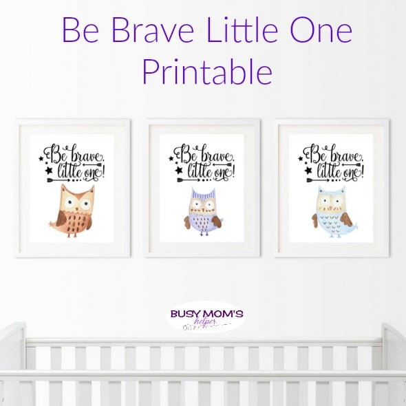 Be Brave Little One Printable - Busy Mom's Helper