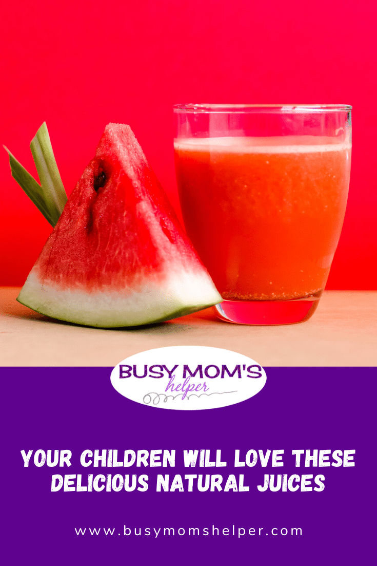 Your Children Will Love These Delicious Natural Juices