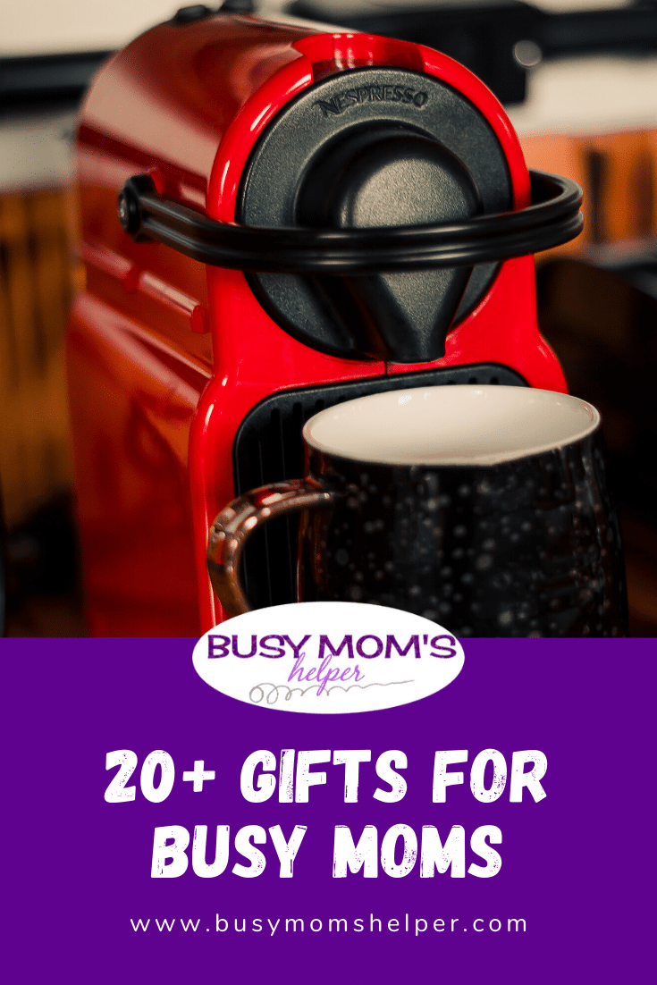 20+ Gifts for Busy Moms