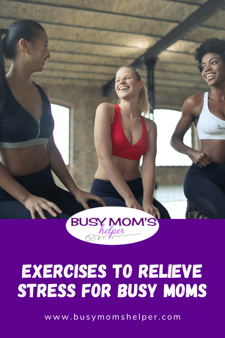 Exercises to Relieve Stress for Busy Moms