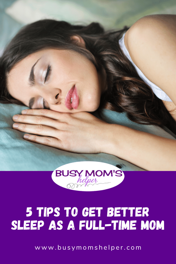 5 Tips to Get Better Sleep as a Full-Time Mom